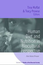 Studies of the Biosocial Society: Human Diet and Nutrition in Biocultural...