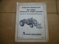 Allis Chalmers 500 Series Hyd Farm Loader D17 Iv D19 Tractor Operators Manual