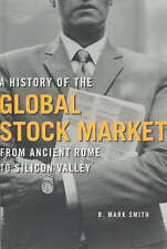 USED (GD) A History of the Global Stock Market: From Ancient Rome to Silicon Val