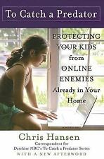 To Catch a Predator: Protecting Your Kids from Online Enemies Already in Your H