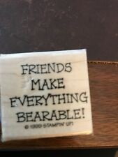 Friends Make Everything Bearable! Stamp.