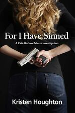 For I Have Sinned by Kristen Houghton (2014, Paperback)