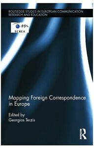 Mapping Foreign Correspondence in Europe-Georgios Terzis Hardcover Book Edition