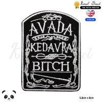 Harry Potter Avada Kedavra Bitch Embroidered Iron On Sew On Patch Badge