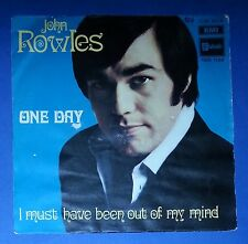 """28334 45 giri - 7"""" - John Rowles - One day - I must have been out of my mind"""