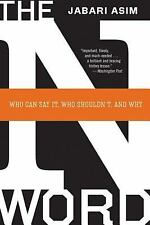 The N Word : Who Can Say It, Who Shouldn't, and Why by Jabari Asim (2008, Paperb