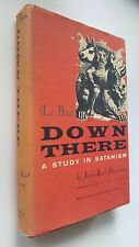 VINTAGE OCCULT LA BAS - DOWN THERE  WITCHCRAFT BLACK MAGICK SATANISM
