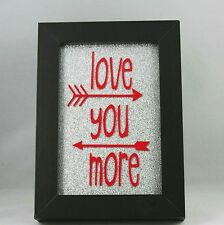 Valentines Gifts for Him or her. Love you more frame