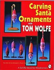 Carving Santa Ornaments with Tom Wolfe by Tom Wolfe (Paperback, 1997)