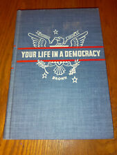 Your Life in a Democracy by Howard E. Brown (1944, Hardcover) #se