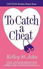 To Catch a Cheat - Kelley St. John (Paperback)