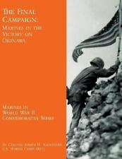 The Final Campaign: Marines in the Victory on Okinawa by Joseph Alexander...