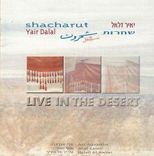 YAIR DALAL - SHACHARUT : LIVE IN THE DESERT (2001 SEPHARDIC FOLK CD ISRAEL)