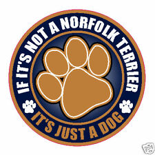 "Not A Norfolk Terrier Just A Dog 5"" Sticker"