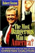 The Most Dangerous Man in America?: Pat Robertson and the Rise of the Christian