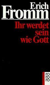 Ihr werdet sein wie Gott von Fromm, Erich | Buch | Zustand gut