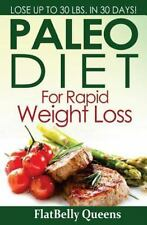 Paleo Diet for Rapid Weight Loss : Lose up to 30 Pounds in 30 Days by...