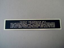 """Terry Bradshaw Pittsburgh Steelers Engraved Nameplate 1.5"""" X 8"""""""