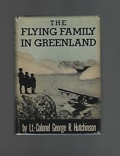 The Flying Family in Greenland George R. Hutchinson Signed First Edition Scarce