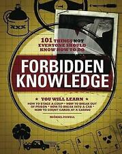 Forbidden Knowledge: 101 Things NOT Everyone Should Know How to Do by Michael...
