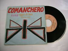 "COMANCHERO - RAGGIO DI LUNA - 7"" VINYL VERY GOOD CONDITION 1984 ITALY PRESS"