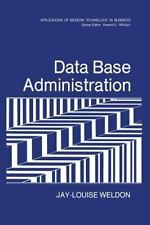 Data Base Administration (applications Of Modern Technology In Business): By ...