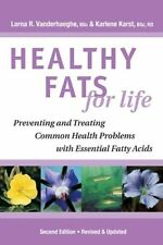 Healthy Fats for Life: Preventing and Treating Com