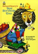 Richard Scarrys Best Storybook Ever by Richard Scarry