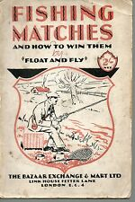 FISHING MATCHES AND HOW TO WIN THEM BY FLOAT AND FLY PAPERBACK 1926 / 27 ?