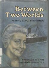 Between Two Worlds A Story about Pearl Buck Barbara Mitchell HC 1988