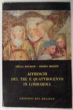 Matalon Mazzini AFFRESCHI TRECENTO QUATTROCENTO LOMBARDIA 1958 Del Milione