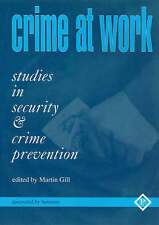 Crime at Work Vol 1: Studies in Security and Crime Prevention: v. 1, New,  Book