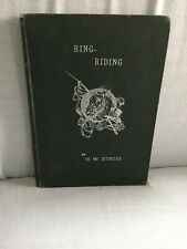 Rare First Edition, 1891 Ring-Riding, Henry W. Struss, Equestrian Horses Riding