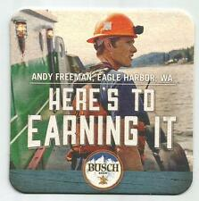 16 Busch Here's To Earning It Andy Freeman Eagle Harbor Wa  Beer Coasters