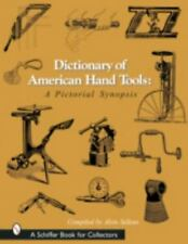 Dictionary of American Hand Tools: A Pictorial Synopsis (Hardback or Cased Book)