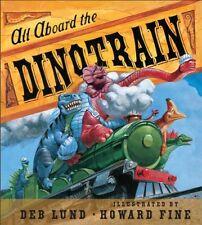All Aboard the Dinotrain board book by Deb Lund