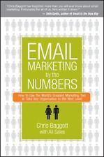 Email Marketing by the Numbers : How to Use the World's Greatest Marketing Tool