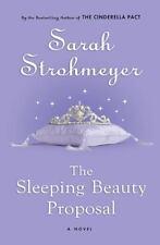 The Sleeping Beauty Proposal - Good - Strohmeyer, Sarah - Hardcover