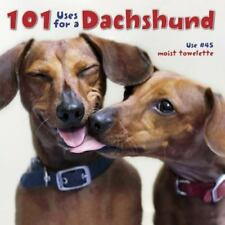 101 Uses for a Dachshund by Willow Creek Press Staff (2013, Hardcover)