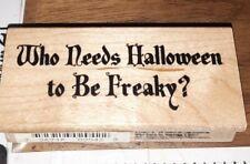 Who needs Halloween to be freaky,inkadinkado M1,rubber, wood
