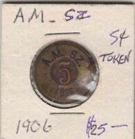 (Q) Token - A.M  SZ. - 1906 - 5 Cent Token