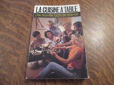 la cuisine a table une nouvelle facon de recevoir - COLETTE MONTRICHARD