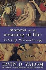 Momma and the Meaning of Life: Tales of Psychotherapy by Yalom, Irvin D.