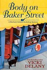 Body on Baker Street: A Sherlock Holmes Bookshop Mystery [Sherlock Holmes Booksh