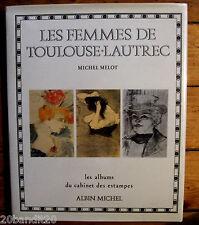 FEMMES TOULOUSE-LAUTREC CABINET ESTAMPES MICHEL MELOT ALBIN 1985
