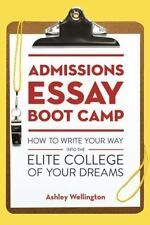 Admissions Essay Boot Camp: How to Write Your Way into the Elite-ExLibrary