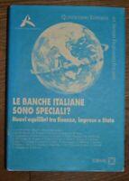LE BANCHE ITALIANE SONO SPECIALI? NUOVI EQUILIBRI FRA FINANZA IMPRESE STATO (FT)