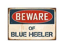 "Beware Of Blue Heeler 8"" x 12"" Vintage Aluminum Retro Metal Sign VS060"