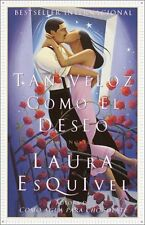 Tan veloz como el deseo: Una Novela (Spanish Edition) by Laura Esquivel
