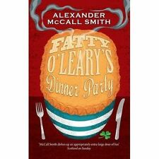 Fatty O'Leary's Dinner Party by Alexander McCall Smith NEW BOOK (Paperback 2015)